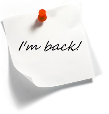 I'm Back!